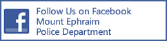 Follow Mount Ephraim Police Department on FaceBook